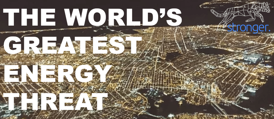 The World's Greatest Energy Threat