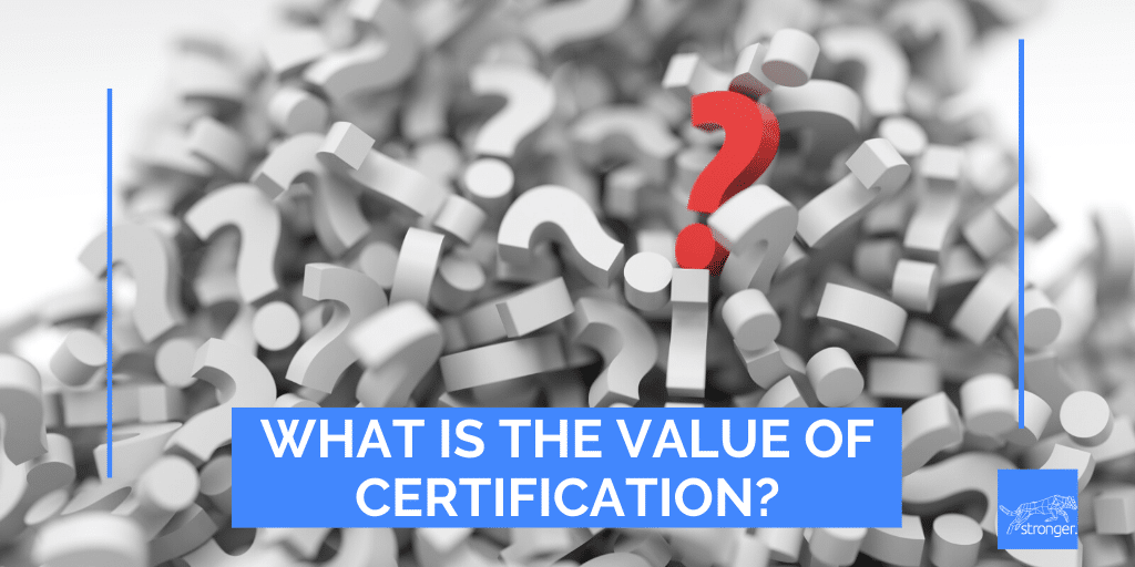What Is The Value of Certification?