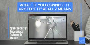 Cybersecurity Awareness Training is broken.