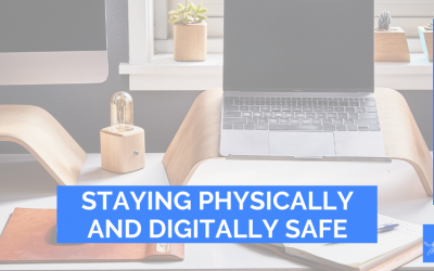 Staying Physically And Digitally Safe