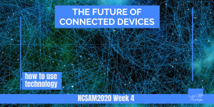 The Future of Connected Devices NCSAM2020
