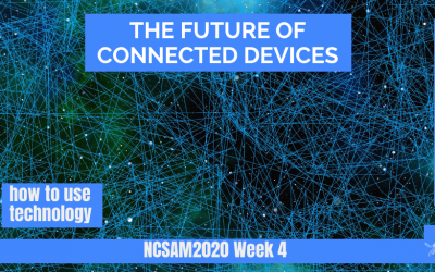 """The Future of Connected Devices"" — A New Look at NCSAM2020 Week 4"